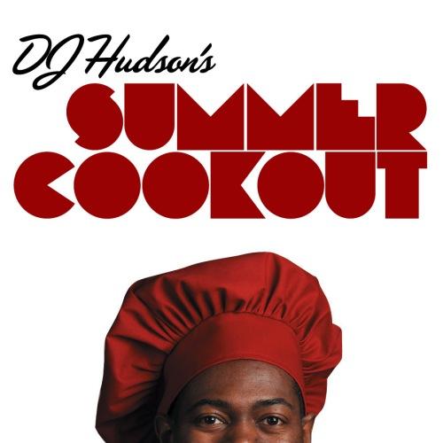 DJ Hudson's Summer Cookout