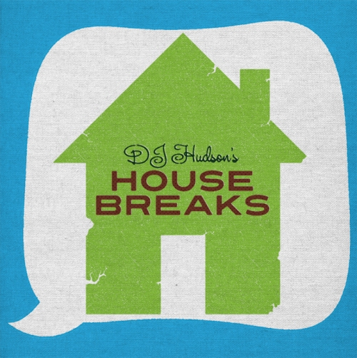 Hudson's House Breaks